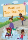 Rush! And Tap, Tap, Tap! : (Pink Early Reader) - Book