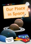 Our Place In Space : (White Non-fiction Early Reader) - Book