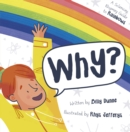 Why? : The Sciencey, Rhymey Guide to Rainbows - Book