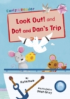 Look Out! and Dot and Dan's Trip : (Pink Early Reader) - Book