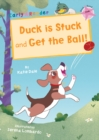 Duck is Stuck and Get The Ball! : (Pink Early Reader) - Book