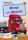 Wings and Wheels : (Orange Non-fiction Early Reader) - Book