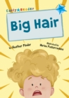 Big Hair : (Blue Early Reader) - Book