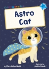 Astro Cat : (Blue Early Reader) - Book