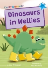 Dinosaurs in Wellies : (Blue Early Reader) - Book