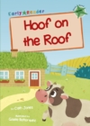 Hoof on the Roof : (Green Early Reader) - Book