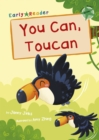 You Can, Toucan : (Green Early Reader) - Book