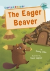 The Eager Beaver : (Turquoise Early Reader) - Book