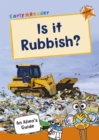 Is it Rubbish? : (Orange Non-Fiction Early Reader) - Book