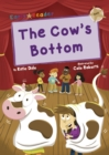 The Cow's Bottom : (Gold Early Reader) - Book