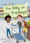 The Day of the Trolleys : (White Early Reader) - Book