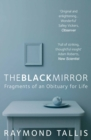 The Black Mirror : Fragments of an Obituary for Life - Book