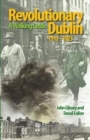 Revolutionary Dublin, 1912-1923 : A Walking Guide - Book