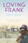 Loving Frank : the scandalous love affair between Frank Lloyd Wright and Mameh Cheney - eBook