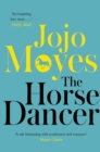 The Horse Dancer: Discover the heart-warming Jojo Moyes you haven't read yet - eBook