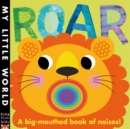 Roar : A Big-mouthed Book of Noises - Book