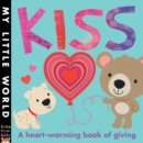 Kiss : A heart-warming book of giving - Book