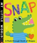 Snap : A peek-through book of shapes - Book