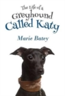The Life of a Greyhound Called Katy - Book
