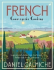 French Countryside Cooking : Inspirational dishes from the forests, fields and shores of France - Book