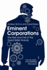 Eminent Corporations : The Rise and Fall of the Great British Brands - Book