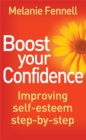 Boost Your Confidence : Improving Self-Esteem Step-By-Step - Book