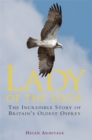 Lady of the Loch : The Incredible Story of Britain's Oldest Osprey - Book
