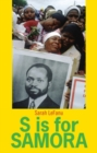 S is for Samora : A Lexical Biography of Samora Machel and the Mozambican Dream - Book