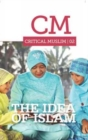 Critical Muslim 02: The Idea of Islam - Book