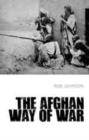 The Afghan Way of War : Culture and Pragmatism: A Critical History - Book