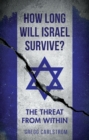 How Long Will Israel Survive? : The Threat from Within - Book