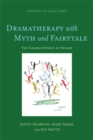 Dramatherapy with Myth and Fairytale : The Golden Stories of Sesame - Book