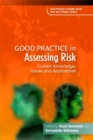 Good Practice in Assessing Risk : Current Knowledge, Issues and Approaches - Book