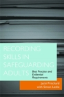 Recording Skills in Safeguarding Adults : Best Practice and Evidential Requirements - Book