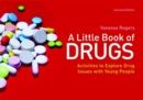 A Little Book of Drugs : Activities to Explore Drug Issues with Young People - Book