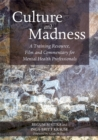 Culture and Madness : A Training Resource, Film and Commentary for Mental Health Professionals - Book