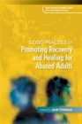Good Practice in Promoting Recovery and Healing for Abused Adults - Book