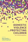 Domestic Violence and Protecting Children : New Thinking and Approaches - Book