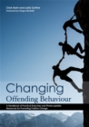 Changing Offending Behaviour : A Handbook of Practical Exercises and Photocopiable Resources for Promoting Positive Change - Book