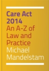 Care Act 2014 : An A-Z of Law and Practice - Book