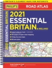 2021 Philip's Essential Road Atlas Britain and Ireland : (A4 Spiral binding) - Book