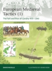 European Medieval Tactics 1 : The Fall and Rise of Cavalry 450-1260 - Book