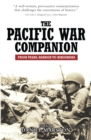 The Pacific War Companion : From Pearl Harbor to Hiroshima - eBook