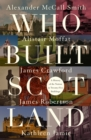Who Built Scotland : A History of the Nation in Twenty-Five Buildings - Book