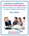 Practical and Effective Performance Management - How Excellent Leaders Manage and Improve Their Staff, Employees and Teams by Evaluation, Appraisal and Leadership for Top Performance and Career Develo - Book