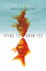 Dying to Know You - Book