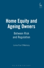 Home Equity and Ageing Owners : Between Risk and Regulation - Book