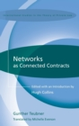 Networks as Connected Contracts : Edited with an Introduction by Hugh Collins - Book