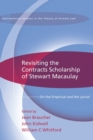 Revisiting the Contracts Scholarship of Stewart Macaulay : On the Empirical and the Lyrical - Book