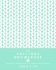 The Knitter's Knowledge : A workbook of techniques, tips and designer inside-information - Book